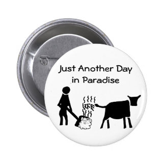 Just Another Day In Paradise Button