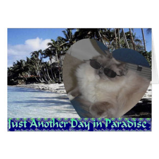 Just Another Day in Paradise Card