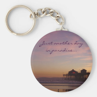 Just another day in paradise - Key Chain