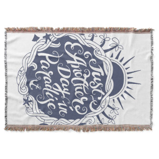 Just Another Day In Paradise Throw Blanket