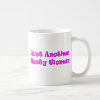 Just Another Nasty Woman Coffee Mug