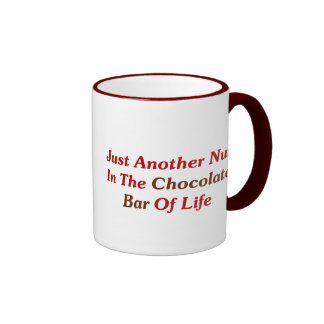 Just Another Nut In The Chocolate Bar Of Life Mug