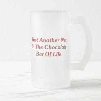 Just Another Nut In The Chocolate Bar Of Life Coffee Mugs