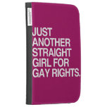 JUST ANOTHER STRAIGHT GIRL FOR GAY RIGHTS -.png Kindle 3 Covers