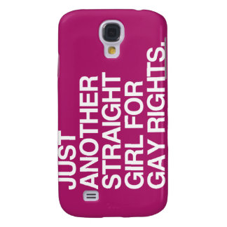 JUST ANOTHER STRAIGHT GIRL FOR GAY RIGHTS -.png Samsung Galaxy S4 Covers