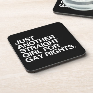 JUST ANOTHER STRAIGHT GIRL FOR GAY RIGHTS -.png Beverage Coasters