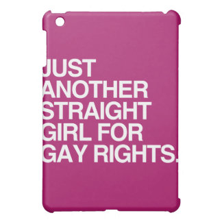 JUST ANOTHER STRAIGHT GIRL FOR GAY RIGHTS -.png iPad Mini Cases