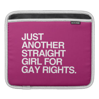 JUST ANOTHER STRAIGHT GIRL FOR GAY RIGHTS -.png iPad Sleeve