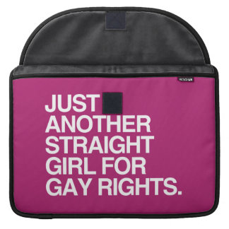 JUST ANOTHER STRAIGHT GIRL FOR GAY RIGHTS -.png MacBook Pro Sleeve
