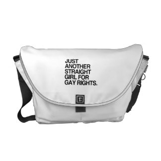 JUST ANOTHER STRAIGHT GIRL FOR GAY RIGHTS -.png Messenger Bag