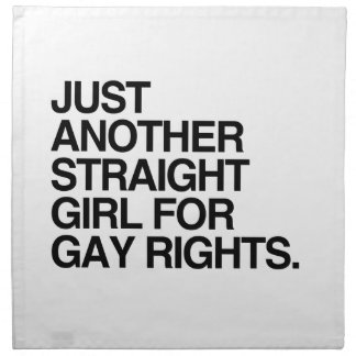 JUST ANOTHER STRAIGHT GIRL FOR GAY RIGHTS -.png Cloth Napkins