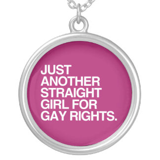 JUST ANOTHER STRAIGHT GIRL FOR GAY RIGHTS -.png Pendants