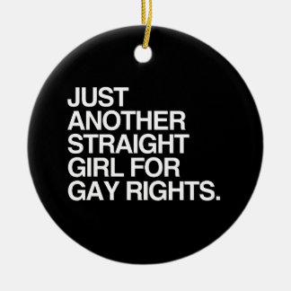 JUST ANOTHER STRAIGHT GIRL FOR GAY RIGHTS -.png Ornaments
