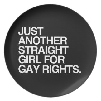 JUST ANOTHER STRAIGHT GIRL FOR GAY RIGHTS -.png Dinner Plates