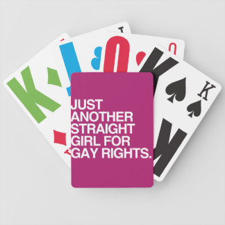 JUST ANOTHER STRAIGHT GIRL FOR GAY RIGHTS -.png Bicycle Poker Cards