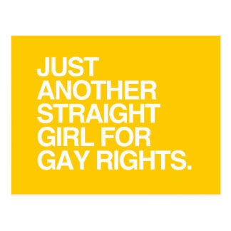 JUST ANOTHER STRAIGHT GIRL FOR GAY RIGHTS -.png Postcard
