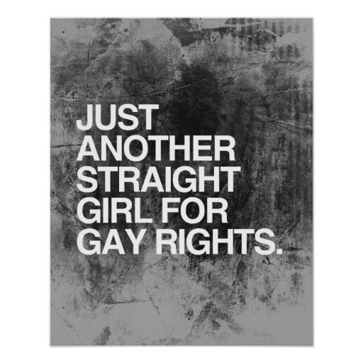 JUST ANOTHER STRAIGHT GIRL FOR GAY RIGHTS -.png Print