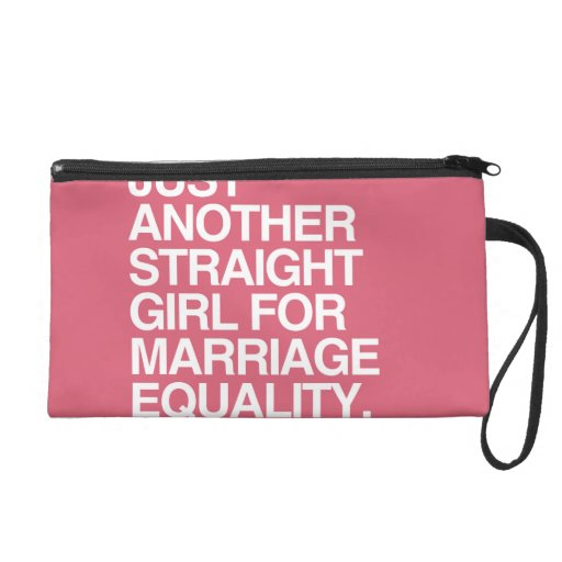 JUST ANOTHER STRAIGHT GIRL FOR MARRIAGE EQUALITY - WRISTLET CLUTCH
