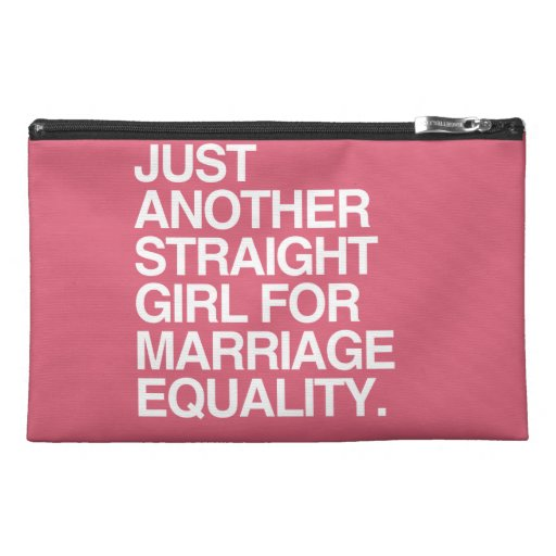 JUST ANOTHER STRAIGHT GIRL FOR MARRIAGE EQUALITY - TRAVEL ACCESSORY BAGS