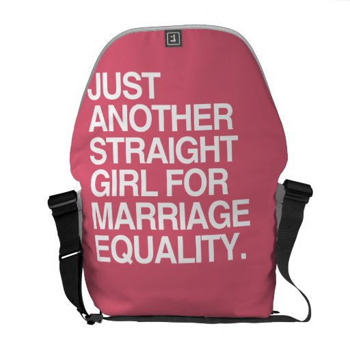 JUST ANOTHER STRAIGHT GIRL FOR MARRIAGE EQUALITY - MESSENGER BAG