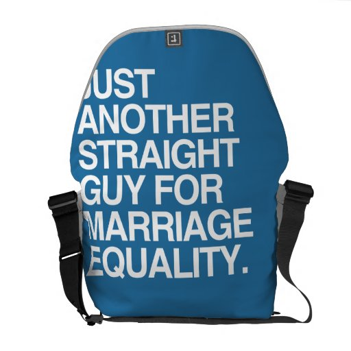 JUST ANOTHER STRAIGHT GUY FOR MARRIAGE EQUALITY COURIER BAGS