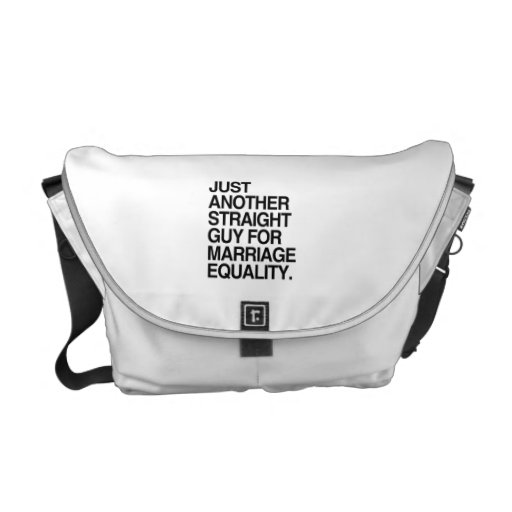 JUST ANOTHER STRAIGHT GUY FOR MARRIAGE EQUALITY -. COURIER BAGS