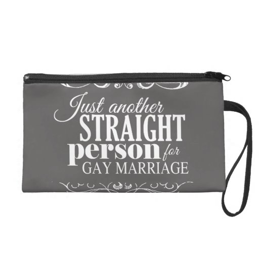 JUST ANOTHER STRAIGHT PERSON FOR GAY MARRIAGE WRISTLET PURSE