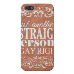 JUST ANOTHER STRAIGHT PERSON FOR GAY RIGHTS iPhone 5 COVER