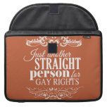 JUST ANOTHER STRAIGHT PERSON FOR GAY RIGHTS SLEEVE FOR MacBook PRO