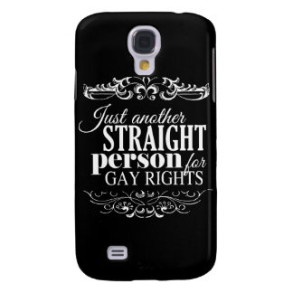 JUST ANOTHER STRAIGHT PERSON FOR GAY RIGHTS -.png Galaxy S4 Case