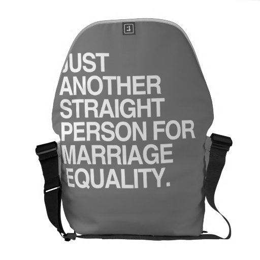 JUST ANOTHER STRAIGHT PERSON FOR MARRIAGE EQUALITY COURIER BAG