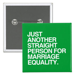 JUST ANOTHER STRAIGHT PERSON FOR MARRIAGE EQUALITY PINBACK BUTTON