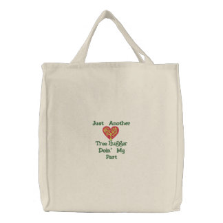 Just Another Tree Hugger Doin' My Part Tote Bag