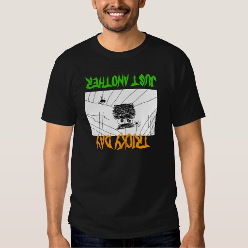 JUST ANOTHER TRICKY DAY HALLOWEEN SHIRTS TEES