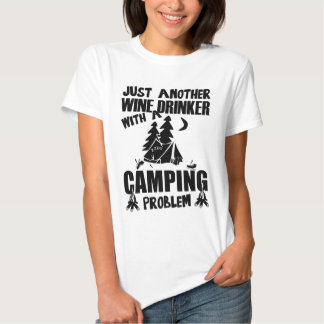Just Another Wine Drinker With A Camping Problem T Shirt