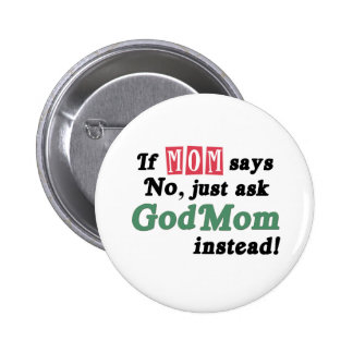 Just Ask GodMom Pinback Button