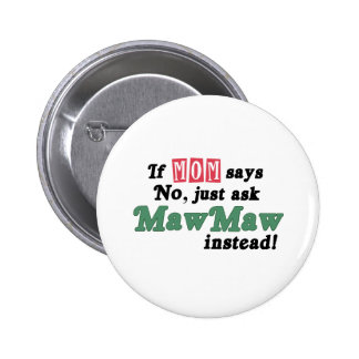 Just Ask MawMaw Buttons