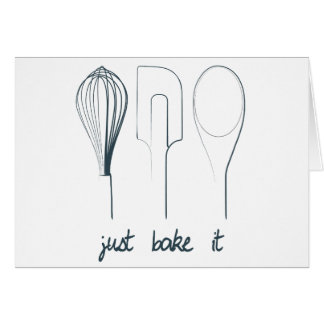 Just Bake It Card