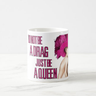 Just be a Queen Mug Rose style