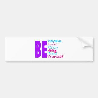 Just Be Bumper Sticker