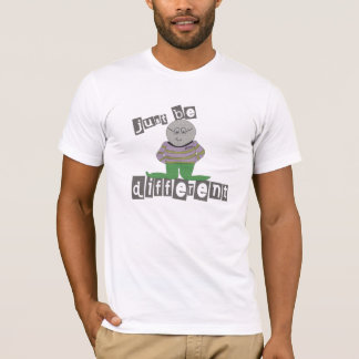 Just Be Different T-Shirt