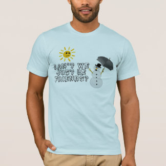 Just Be Friends T-Shirt