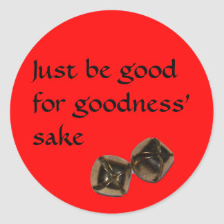 Just be good for goodness' sake classic round sticker