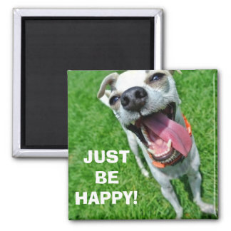 JUST BE HAPPY 2 Inch Square Magnet