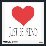 """JUST BE KIND 