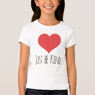 JUST BE KIND   girls tee