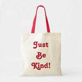 Just Be Kind! Tote Bag