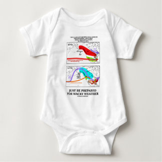 Just Be Prepared For Wacky Weather Baby Bodysuit