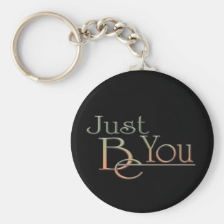 Just Be You Basic Round Button Keychain