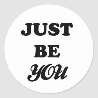 Just Be You Classic Round Sticker